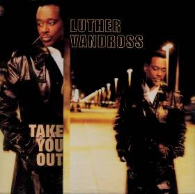Luther Vandross Take You Out