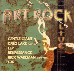 Art Rock Live Art Rock Live Gentle Giant Lake Wakeman Gtr