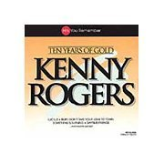 Kenny Rogers Ten Years Of Gold