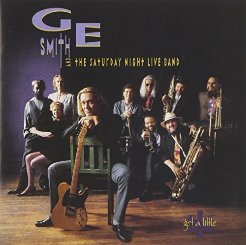 G. E. & The Saturday Nig Smith Get A Little