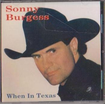 Sonny Burgess When In Texas