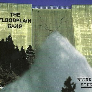 Floodplain Gang Blind Ride