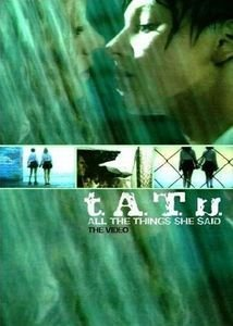 T.A.T.U. All The Things She Said All The Things She Said