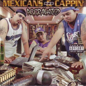 Aggravated Mexicans & Cappin' Explicit Version