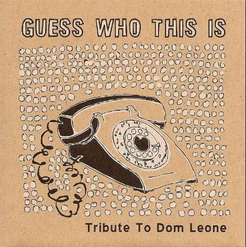Guess Who This Is Tribute To Dom Leone Local