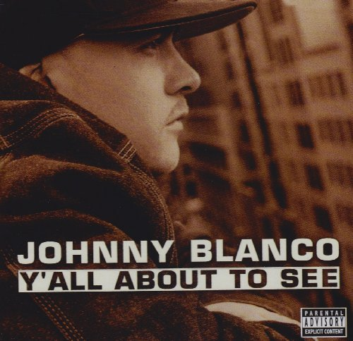 Johnny Blanco Y'all About To See Explicit Version