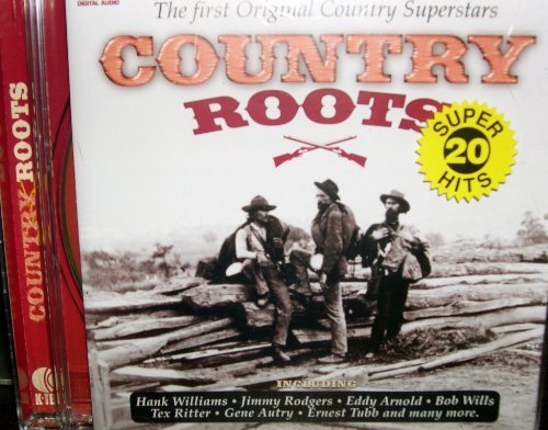 Country Roots Country Roots Carter Family Rodgers Acuff Arnold Tubb Ritter Dalhart