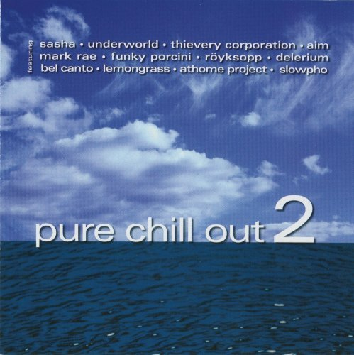 Pure Chill Out Vol. 2 Pure Chill Out Pure Chill Out