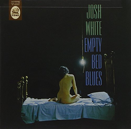 Josh White Empty Bed Blues