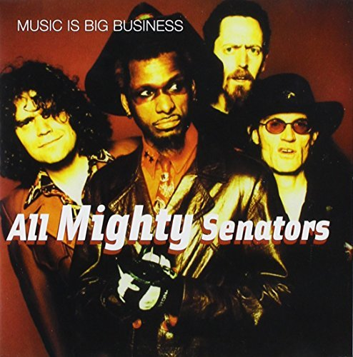All Mighty Senators Music Is Big Business