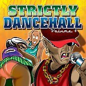 Strictly Dancehall Vol. 4 Strictly Dancehall Hawkeye Anthony B Roundhead Strictly Dancehall