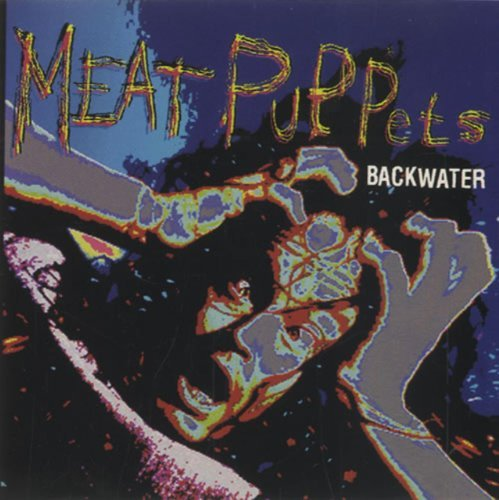 Meat Puppets Backwater Open Wide Animal Up On The Sun
