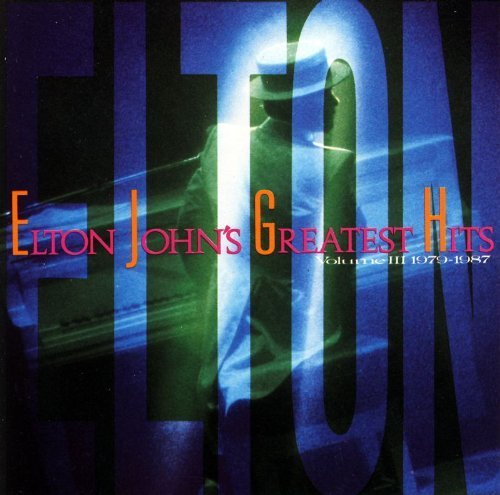 Elton John Greatest Hits Vol. 3 (1979 1987)