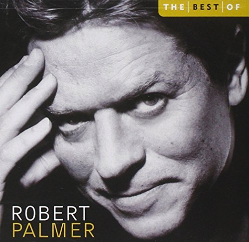 Robert Palmer Best Of Robert Palmer