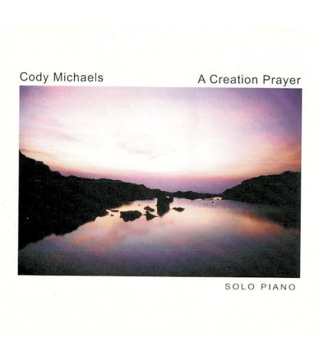 Cody Michaels Creation Prayer