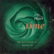 Steven C. Time Gifts From The Heart Vol. 3