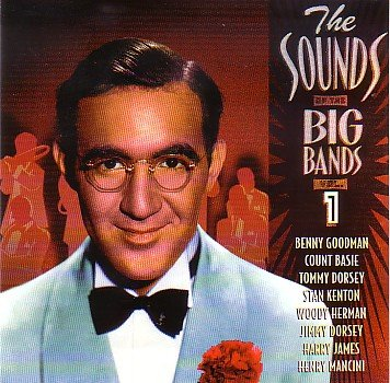 Benny Goodman Sounds Of The Big Bands Vol. 1 Featuring Be