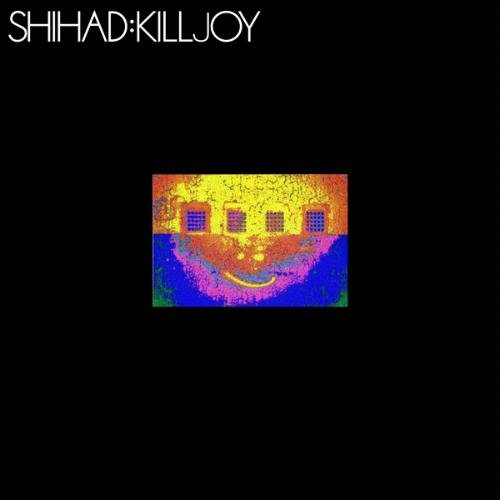 Shihad Killjoy