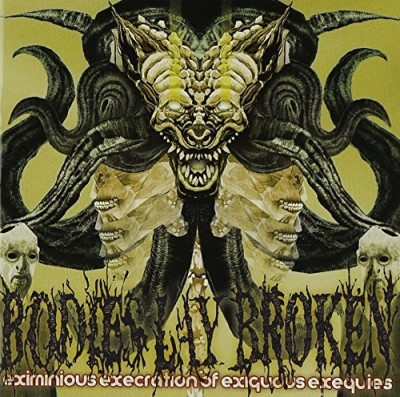 Bodies Lay Broken Eximinous Execration