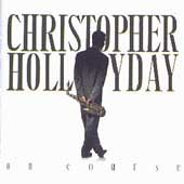 Christopher Hollyday Of Course