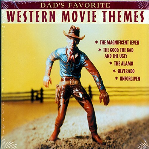 Dad's Favorite Western Movie Themes Dad's Favorite Western Movie Themes