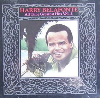 Harry Belafonte All Time Greatest Hits Vol. 2