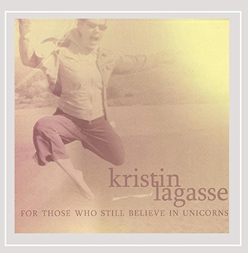 Kristin Lagasse For Those Who Still Believe In Unicorns Local