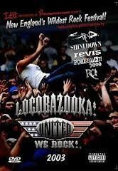 Locobazooka! United We Rock! 2003 Locobazooka! United We Rock! 2004