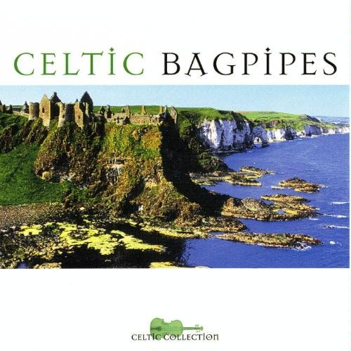 Celtic Bagpipes Celtic Collection Celtic Bagpipes Celtic Collection