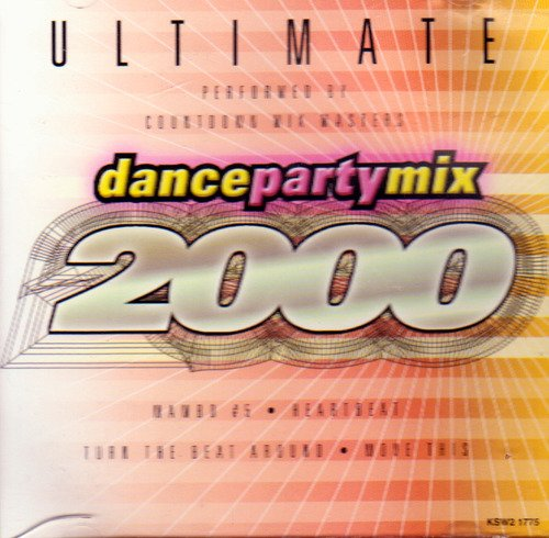 Ultimate Dance Party Mix 2000 Ultimate Dance Party Mix 2000