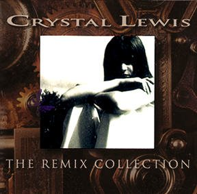 Crystal Lewis Remix Collection