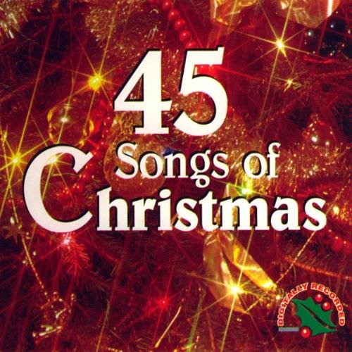 45 Songs Of Christmas 45 Songs Of Christmas