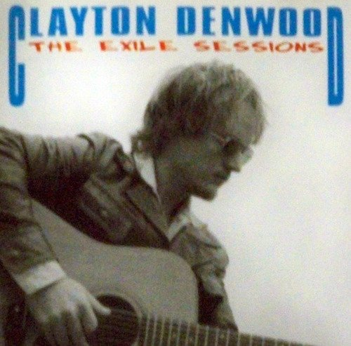 Clayton Denwood Exile Sessions