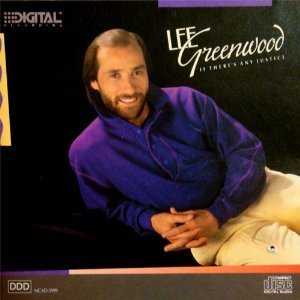 Lee Greenwood If There's Any Justice
