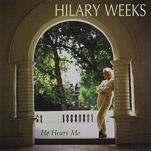 Hilary Weeks He Hears Me