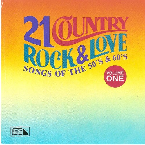 21 Country Rock & Love Songs Of The 50's & 60's V 21 Country Rock & Love Songs Of The 50's & 60's V