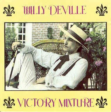 Willy Deville Victory Mixture