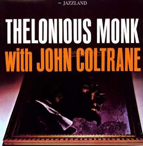 Thelonious Monk With John Coltrane