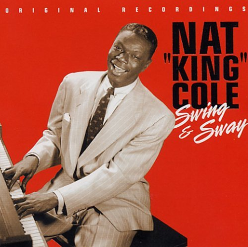 Nat King Cole Swing & Sway
