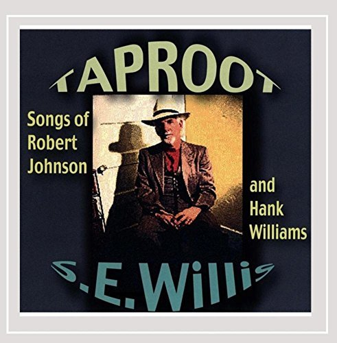 S.E. Willis Taproot Songs Of Robert Johns