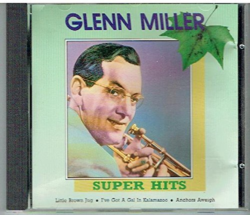 Glenn Miller Super Hits