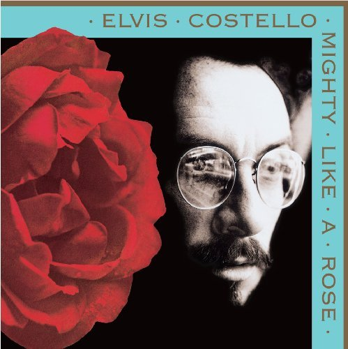 Costello Elvis Mighty Like A Rose
