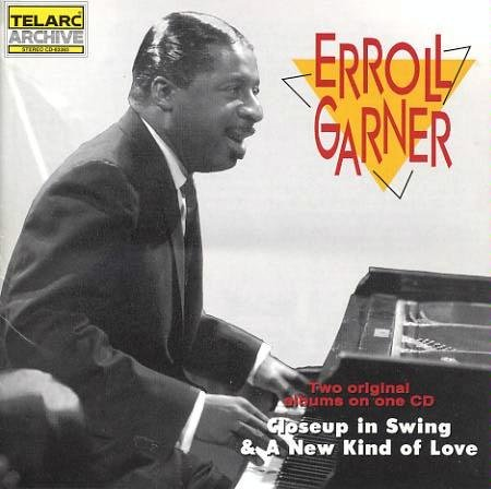 Erroll Garner Closeup In Swing & A New Kind Of Love