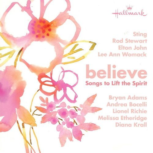 Believe Songs To Lift The Spirit