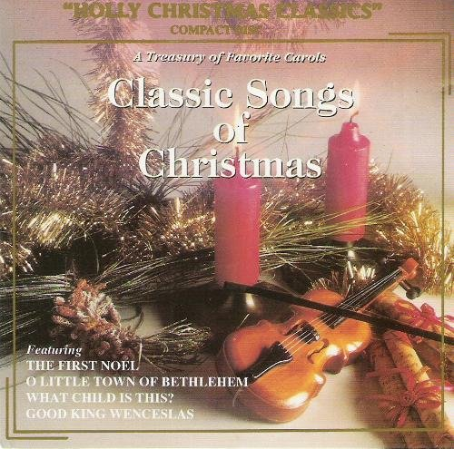 Classic Songs Of Christmas Classic Songs Of Christmas