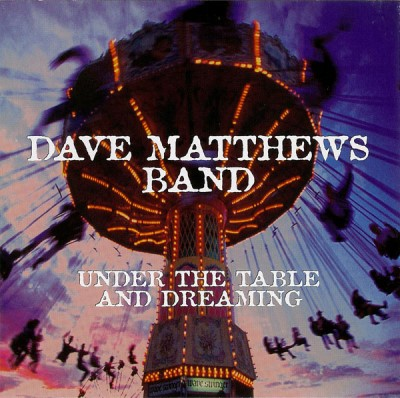 Dave Matthews Band Under The Table & Dreaming