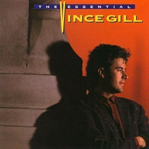 Gill Vince Essential Vince Gill