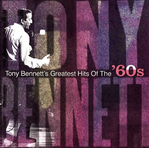 Tony Bennett Greatest Hits Of The '60s