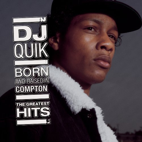 Dj Quik Born & Raised In Compton Greatest Hits Explicit Version