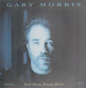 Gary Morris Full Moon Empty Heart